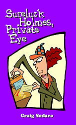 Sureluck Holmes, Private Eye